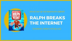 "Movie Day ""Ralph Breaks the Internet"" @ Lied Randolph Public Library"